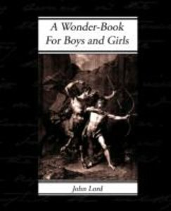 A Wonder-Book - For Boys and Girls