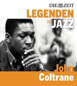 DIE ZEIT-Edition-Legenden des Jazz: John Coltrane