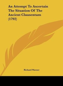 An Attempt To Ascertain The Situation Of The Ancient Clausentum