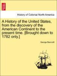 A History of the United States, from the discovery of the Americ
