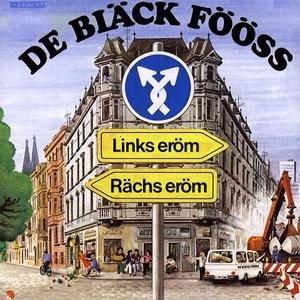 Bläck Fööss: Links Eroem-Raechs Eroem