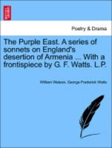 The Purple East. A series of sonnets on England's desertion of A