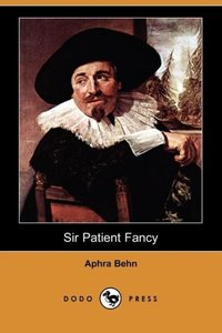 Sir Patient Fancy (Dodo Press)