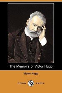 The Memoirs of Victor Hugo (Dodo Press)