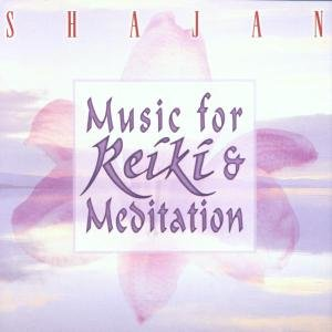 Shajan: Music For Reiki & Meditation