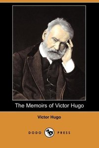The Memoirs of Victor Hugo (Dodo Press)