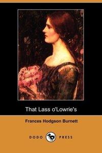 That Lass O'Lowrie's (Dodo Press)