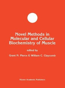 Novel Methods in Molecular and Cellular Biochemistry of Muscle