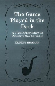 The Game Played in the Dark (a Classic Short Story of Detective