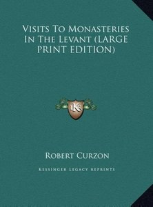 Visits To Monasteries In The Levant (LARGE PRINT EDITION)