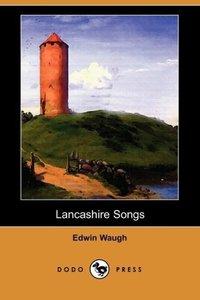 Lancashire Songs (Dodo Press)