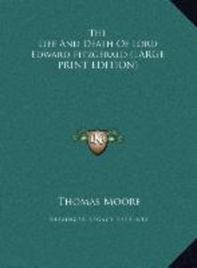 The Life And Death Of Lord Edward Fitzgerald (LARGE PRINT EDITIO