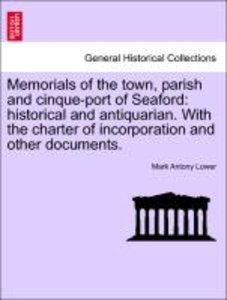 Memorials of the town, parish and cinque-port of Seaford: histor