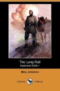 The Long Roll (Illustrated Edition) (Dodo Press)