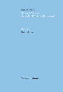 Kritische Robert-Walser-Ausgabe / Poetenleben