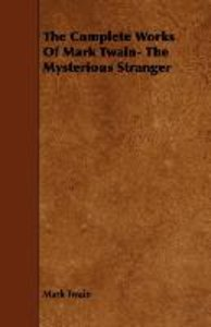 The Complete Works Of Mark Twain- The Mysterious Stranger