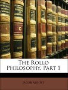 The Rollo Philosophy, Part 1