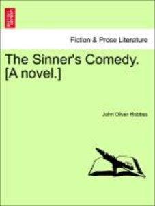The Sinner's Comedy. [A novel.]