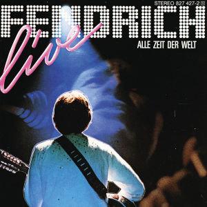 Fendrich, R: Alle Zeit Der Welt (Live)