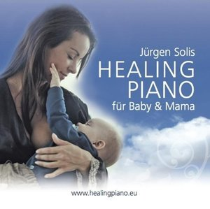 Healing Piano - für Baby & Mama - Musik-CD