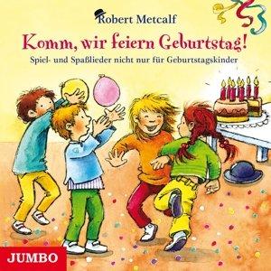 Komm,Wir Feiern Geburtstag! Spiel-Und Spasslieder
