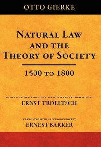 Natural Law and the Theory of Society 1500 to 1800