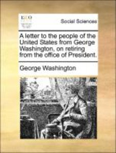 A letter to the people of the United States from George Washingt