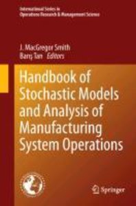 Handbook of Stochastic Models and Analysis of Manufacturing Syst