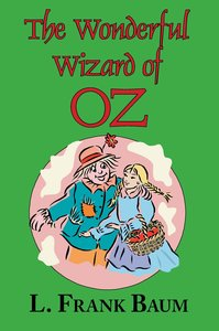 The Wizard of Oz (the Wonderful Wizard of Oz)