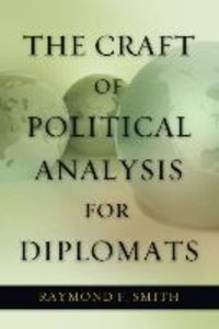 The Craft of Political Analysis for Diplomats