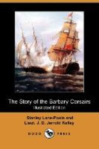 The Story of the Barbary Corsairs (Illustrated Edition) (Dodo Pr