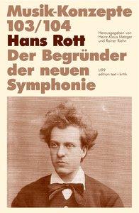 Hans Rott. Der Begründer der neuen Symphonie