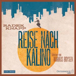 Radek Knapp: Reise Nach Kalino