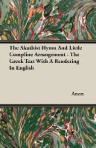 The Akathist Hymn And Little Compline Arrangement - The Greek Te
