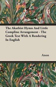 The Akathist Hymn And Little Compline Arrangement - The Greek Te