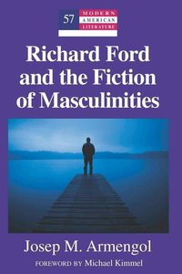 Richard Ford and the Fiction of Masculinities