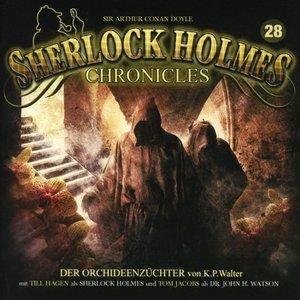 Sherlock Holmes Chronicles 28-Der Orchideenzüchter