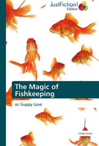 The Magic of Fishkeeping