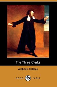 The Three Clerks (Dodo Press)