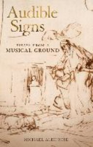 Audible Signs: Essays from a Musical Ground