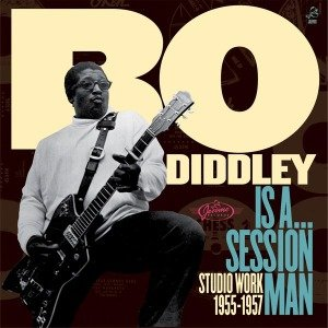 Bo Diddley Is A...Sessionman