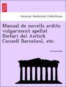 Manual de novells ardits vulgarment apellat Dietari del Antich C