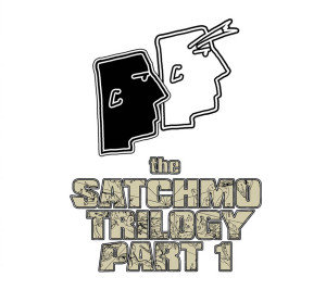 The Satchmo Trilogy Part 1
