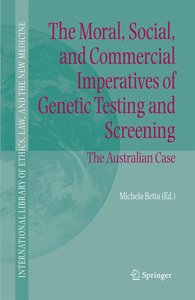 The Moral, Social, and Commercial Imperatives of Genetic Testing