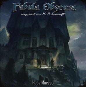 Fabula Obscura 02-Haus Moreau