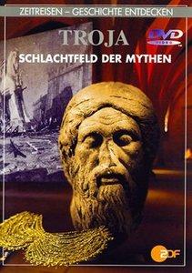 Troja - Schlachtfeld der Mythen