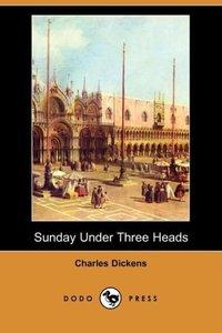 Sunday Under Three Heads (Dodo Press)
