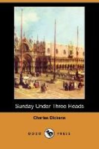 Sunday Under Three Heads (Dodo Press)