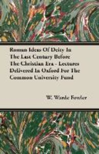 Roman Ideas Of Deity In The Last Century Before The Christian Er