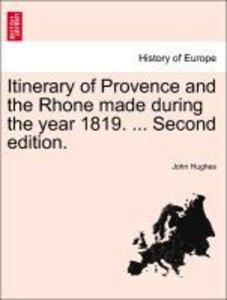 Itinerary of Provence and the Rhone made during the year 1819. .